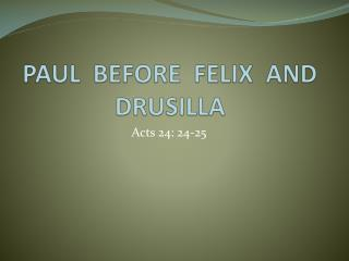 PAUL  BEFORE  FELIX  AND  DRUSILLA