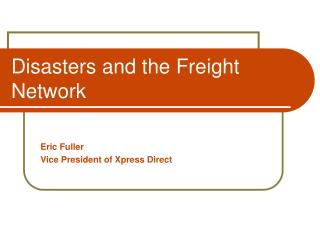 Disasters and the Freight Network