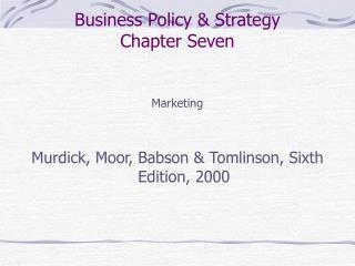 Business Policy & Strategy Chapter Seven