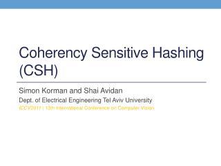 Coherency Sensitive Hashing (CSH)