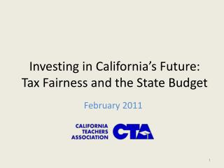 Investing in California's Future: Tax Fairness and the State Budget