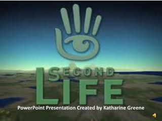 PowerPoint Presentation Created by Katharine Greene