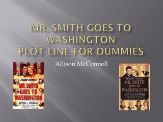 Mr. Smith Goes to Washington Plot Line for Dummies
