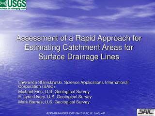 Assessment of a Rapid Approach for Estimating Catchment Areas for Surface Drainage Lines