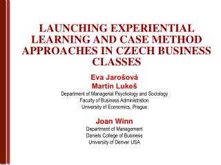 LAUNCHING EXPERIENTIAL LEARNING AND CASE METHOD APPROACHES IN CZECH BUSINESS CLASSES