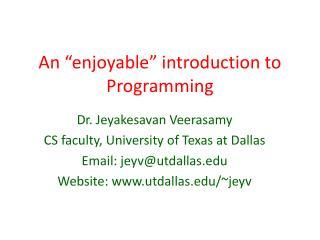 "An ""enjoyable"" introduction to Programming"