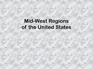 Mid-West Regions  of the United States
