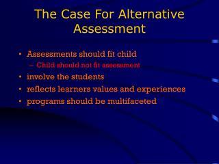 The Case For Alternative Assessment