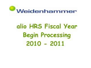 alio HRS Fiscal Year   Begin Processing 2010 - 2011