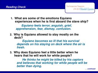 1.   What are some of the emotions Equiano experiences when he is first aboard the slave ship?