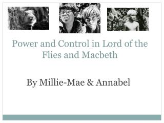 Power and Control in Lord of the Flies and Macbeth
