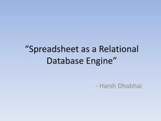 """Spreadsheet as a Relational Database Engine"""