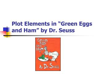 "Plot Elements in ""Green Eggs and Ham"" by Dr. Seuss"