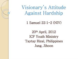 Visionary's Attitude Against Hardship