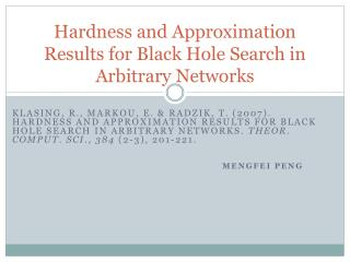 Hardness and Approximation Results for Black Hole Search in Arbitrary Networks
