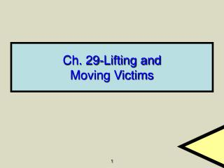 Ch. 29-Lifting and Moving Victims