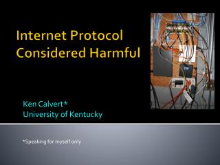 Internet Protocol Considered Harmful