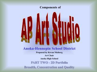 Anoka-Hennepin School District Prepared by Kevan Nitzberg  Art Chair Anoka High School