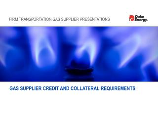 GAS SUPPLIER CREDIT AND COLLATERAL REQUIREMENTS