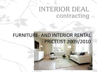 FURNITURE- AND INTERIOR RENTAL PRICELIST 2009/2010