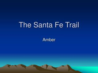 The Santa Fe Trail