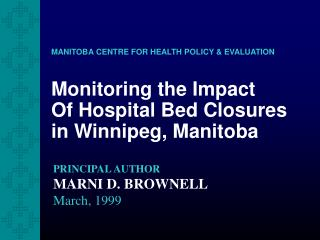 Monitoring the Impact Of Hospital Bed Closures in Winnipeg, Manitoba