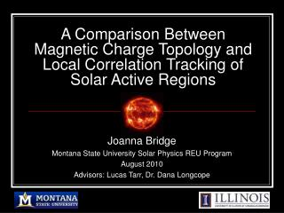 Joanna Bridge Montana State University Solar Physics REU Program August 2010