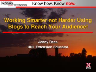 Working Smarter not Harder Using Blogs to Reach Your Audience!
