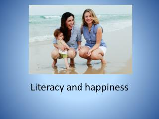Literacy and  happiness