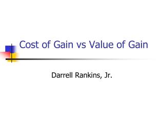 Cost of Gain vs Value of Gain