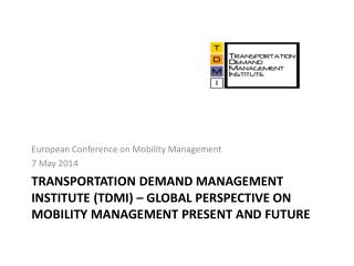 European Conference on Mobility Management 7 May 2014