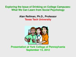 Exploring the Issue of Drinking on College Campuses:  What We Can Learn from Social Psychology