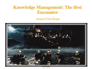 Knowledge Management: The first Encounter