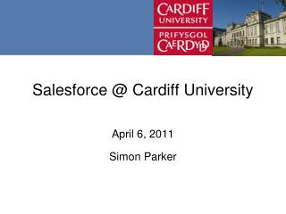 Salesforce  @ Cardiff University
