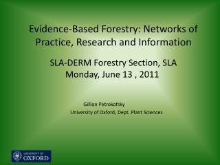 Gillian Petrokofsky University of Oxford, Dept. Plant Sciences