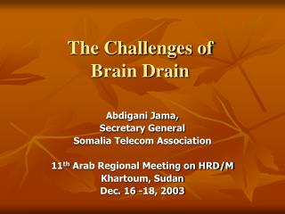 The Challenges of  Brain Drain