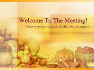 Welcome To The Meeting!