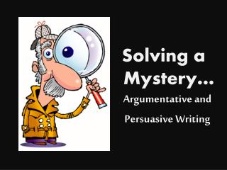 Solving a    Mystery…