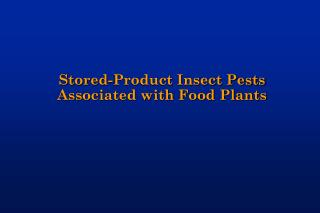Stored-Product Insect Pests Associated with Food Plants