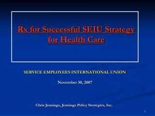 Rx for Successful SEIU Strategy  for Health Care