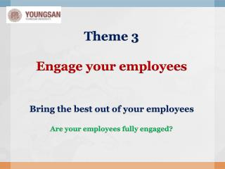 What does engaging  your  employees  actually involve? What can you do to more fully