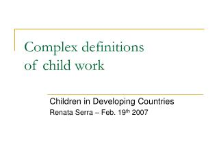 Complex definitions  of child work