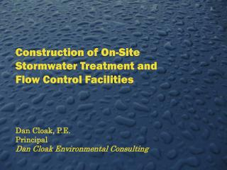 Construction of On-Site Stormwater Treatment and Flow Control Facilities