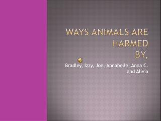 Ways Animals Are Harmed By,