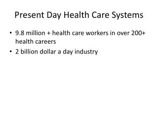Present Day Health Care Systems