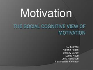 The Social Cognitive View of Motivation