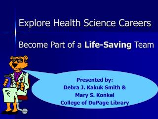 Explore Health Science Careers Become Part of a  Life-Saving  Team