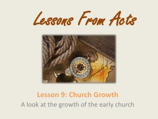 Lesson  9: Church Growth A look at the growth of the early church