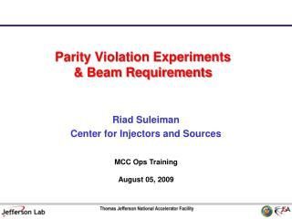 Parity Violation Experiments  & Beam Requirements
