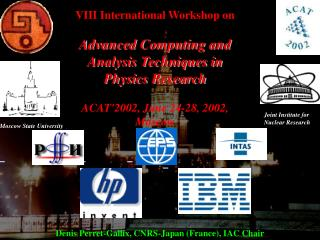 VIII International Workshop on  Advanced Computing and  Analysis Techniques in Physics Research